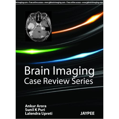 BRAIN IMAGING CASE REVIEW SERIES -Arora 1/ED/2011-REVISION - 23/01-jayppe-UNIVERSAL BOOKS