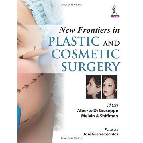New Frontiers in Plastic and Cosmetic Surgery-30ENE-jayppe-UNIVERSAL BOOKS