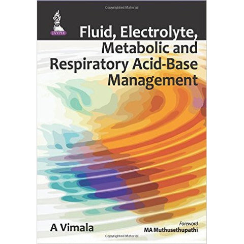 FLUID , ELECTROLYTE METABOLIC AND RESPIRATORY ACID - UNIVERSAL BOOKS