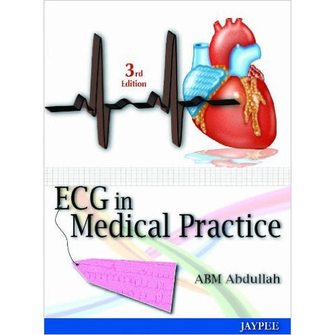 ECG IN MEDICAL PRACTICE -Abdullah-UB-2017-jayppe-UNIVERSAL BOOKS