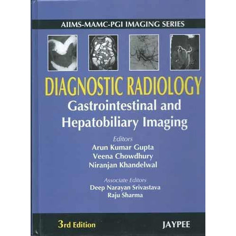 Diagnostic Radiology Gastrointestinal and Hepatobiliary Imaging - Arun Kumar Gupta (3rt Edition)-UB-2017-jayppe-UNIVERSAL BOOKS