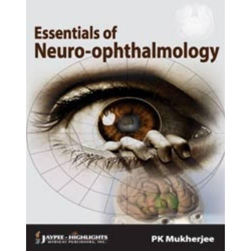 ESSENTIAL OF NEURO- OPHTHALMOLOGY -Mukherjee-UB-2017-jayppe-UNIVERSAL BOOKS