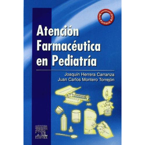 ATENCION FARMACEUTICA EN PEDIATRIA-REVISION - 20/01-elsevier-UNIVERSAL BOOKS