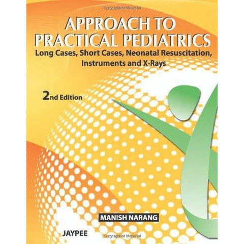 APPROACH TO PRACTICAL PEDIATRICS - 2da Edicion -Narang-REVISION - 20/01-jayppe-UNIVERSAL BOOKS