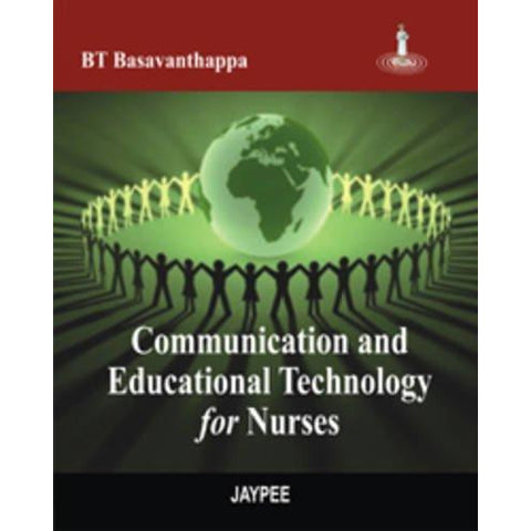 COMMUNICATION AND EDUCATIONAL TECHNOLOGY FOR NURSES -Basavanthappag-REVISION - 24/01-jayppe-UNIVERSAL BOOKS