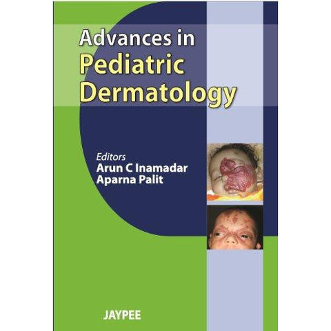 ADVANCES IN PEDIATRIC DERMATOLOGY- Inamadar-REVISION-jayppe-UNIVERSAL BOOKS