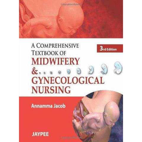 A Comprehensive Textbook of Midwifery and Gynecological Nursing - 3rd Edition-UB-2017-jayppe-UNIVERSAL BOOKS