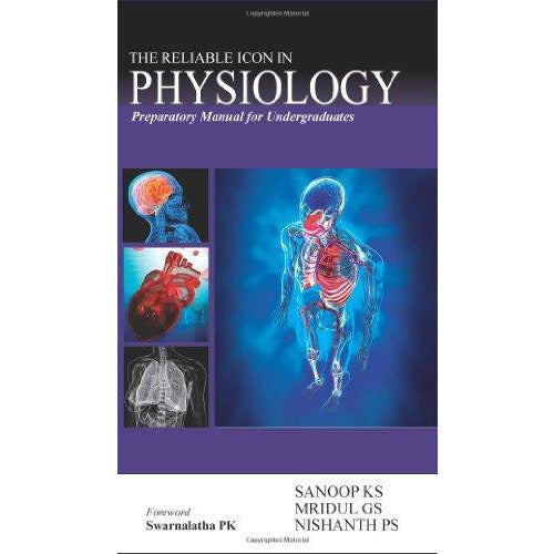 THE RELIABLE ICON IN PHYSIOLOGY PREPARATORY MANUAL FOR U.G. -Sanoop-REVISION - 25/01-jayppe-UNIVERSAL BOOKS