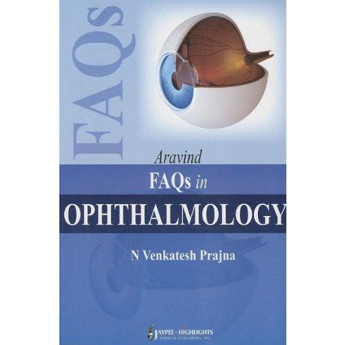 ARAVIND FAQS IN OPHTHALMOLOGY - Prajna-REVISION - 20/01-jayppe-UNIVERSAL BOOKS