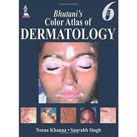 Bhutani's Color Atlas of Dermatology-REVISION - 23/01-jayppe-UNIVERSAL BOOKS