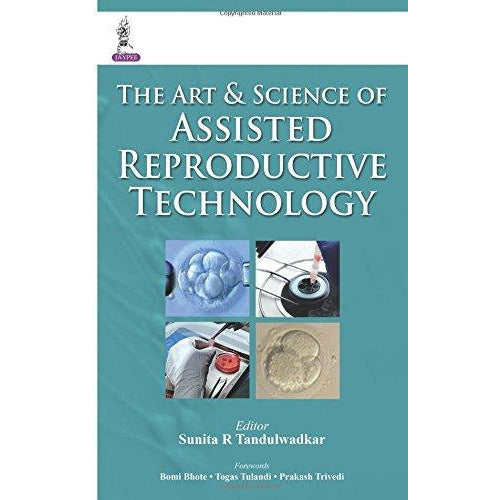 The Art and Science of Assisted Reproductive Technology-REVISION - 25/01-jayppe-UNIVERSAL BOOKS