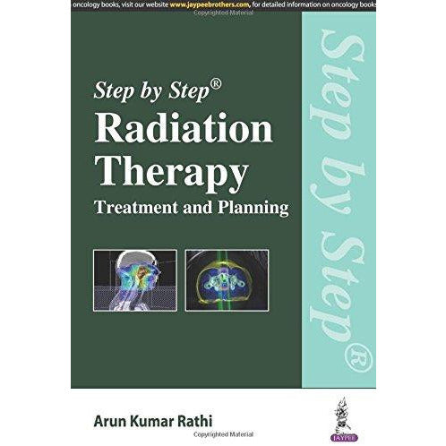 Step by Step Radiation Therapy: Treatment and Planning-REVISION - 26/01-jayppe-UNIVERSAL BOOKS