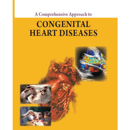 A COMPREHENSIVE APPROACH TO CONGENITAL HEART DISEASES -Vijayalakshmi-UB-2017-jayppe-UNIVERSAL BOOKS