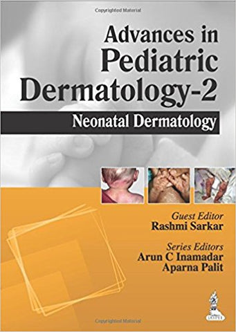 Advances in Pediatric Dermatology-2: Neonatal Dermatology-REVISION-jayppe-UNIVERSAL BOOKS