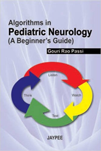 ALGORITHMS IN PEDIATRIC NEUROLOGY (A BEGINNER'S GUIDE) 1/E -Passi-jayppe-UNIVERSAL BOOKS