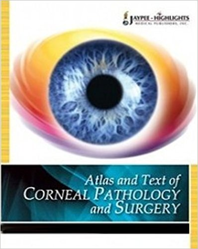 ATLAS AND TEXT OF CORNEAL PATHOLOGY AND SURGERY -Boyd-jayppe-UNIVERSAL BOOKS