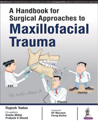 A Handbook for Surgical Approaches to Maxillofacial Trauma-jayppe-UNIVERSAL BOOKS