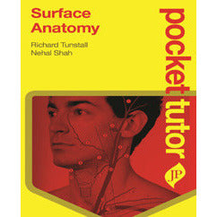 POCKET TUTOR SURFACE ANATOMY -Tunstall, Shah-REVISION - 27/01-jayppe-UNIVERSAL BOOKS