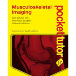POCKET TUTOR MUSCULOSKELETAL IMAGING -Chooi Oh-REVISION - 27/01-jayppe-UNIVERSAL BOOKS