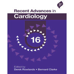 RECENT ADVANCES IN CARDIOLOGY: 16 -Rowlands, Clarke-REVISION - 27/01-jayppe-UNIVERSAL BOOKS