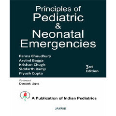 PRINCIPLES OF PEDIATRIC & NEONATAL EMERGENCIES, 3/E -Chodhury-REVISION - 27/01-jayppe-UNIVERSAL BOOKS
