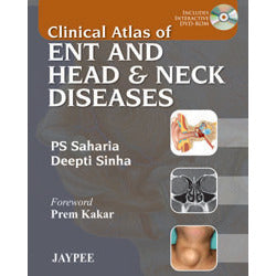 CLINICAL ATLAS OF ENT AND HEAD & NECK DISEASES -Saharia-REVISION - 24/01-jayppe-UNIVERSAL BOOKS
