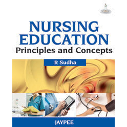 NURSING EDUCATION PRINCIPLES AND CONCEPTS -Sudha-jayppe-UNIVERSAL BOOKS