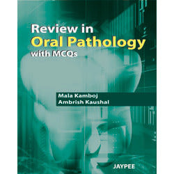 REVIEW IN ORAL PATHOLOGY WITH MCQS -Kamboj - 1/ED/2012-jayppe-UNIVERSAL BOOKS