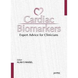 CARDIAC BIOMARKERS (EXPERT ADVICE FOR CLINICIANS) -Maisel - 1/ED/2012-REVISION - 23/01-jayppe-UNIVERSAL BOOKS