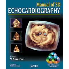 MANUAL OF 3D ECHOCARDIOGRAPHY -V Amuthan-jayppe-UNIVERSAL BOOKS