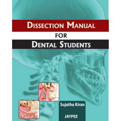 DISSECTION MANUAL FOR DENTAL STUDENTS -Sujatha - 1/ED/2012-jayppe-UNIVERSAL BOOKS