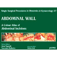 ABDOMINAL WALL 27:A.C.A OF ABDOMINAL INCISIONS (SINGLE SURGICAL PROCEDURES IN OBS & GYNE) -NAGRATH-jayppe-UNIVERSAL BOOKS