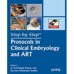 STEP BY STEP PROTOCOLS IN CLINICAL EMBRYOLOGY AND ART WITH DVD ROMS -Talwar - UNIVERSAL BOOKS