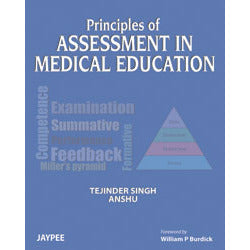 PRINCIPLES OF ASSESSMENT IN MEDICAL EDUCATION 1/E, 2012 -Singh-jayppe-UNIVERSAL BOOKS