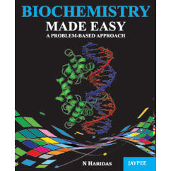 BIOCHEMISTRY MADE EASY A PROBLEM - BASED APPROCH -Hari das-jayppe-UNIVERSAL BOOKS