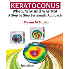 KERATOCONUS WHEN, WHY AND WHY NOT A STEP SYSTEMATIC APPROCH -Sinjab-jayppe-UNIVERSAL BOOKS