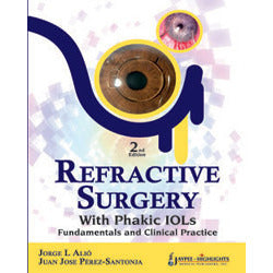 REFRACTIVE SURGERY WITH PHAKIC IOLS: FUNDAMENTALS AND CLINICAL PRACTICE -Alio-jayppe-UNIVERSAL BOOKS