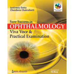 SURE SUCCESS IN OPHTHALMOLOGY VIVA VOCE & PRACTICAL EXAMINATION WITH INTERACTIVE DVD-ROM- Datta-jayppe-UNIVERSAL BOOKS