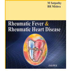 RHEUMATIC FEVER & RHEUMATIC HEART DISEASE -Satpathy-REVISION - 26/01-jayppe-UNIVERSAL BOOKS