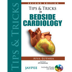TIPS & TRICKS IN BEDSIDE CARDIOLOGY INCLUDES PHOTO CD ROM - Atul Luthra-REVISION - 25/01-jayppe-UNIVERSAL BOOKS