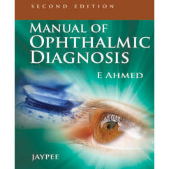MANUAL OF OPHTHALMIC DIAGNOSIS -Ahmed-jayppe-UNIVERSAL BOOKS