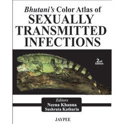 BHUTANI'S COLOR ATLAS OF SEXUALLY TRANSMITTED INFECTIONS -Khanna-jayppe-UNIVERSAL BOOKS