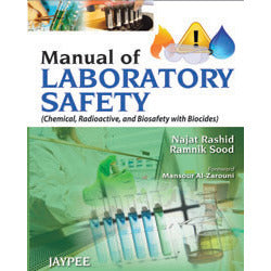 MANUAL OF LABORATORY SAFETY (CHEMICAL, RADIOACTIVE, AND BIOSAFETY WITH BIOCIDES -Rashid-jayppe-UNIVERSAL BOOKS