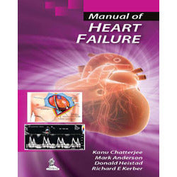 MANUAL OF HEART FAILURE -Chatterjee-jayppe-UNIVERSAL BOOKS