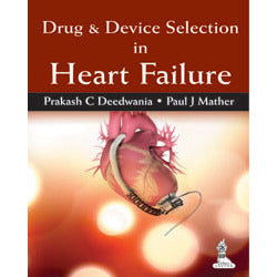 DRUG AND DEVICE SELECTION IN HEART FAILURE -Deedwania-jayppe-UNIVERSAL BOOKS