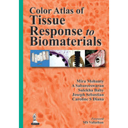COLOR ATLAS OF TISSUE RESPONSE TO BIOMATERIALS -Mohanty-jayppe-UNIVERSAL BOOKS