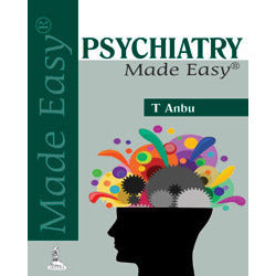 PSYCHIATRY MADE EASY -Anbu-REVISION - 27/01-jayppe-UNIVERSAL BOOKS