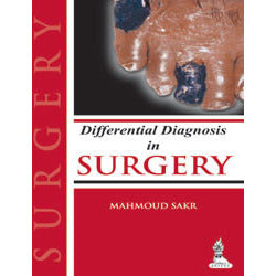 DIFFERENTIAL DIAGNOSIS IN SURGERY -Sakr-jayppe-UNIVERSAL BOOKS