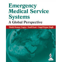 EMERGENCY MEDICAL SERVICE SYSTEMS: A GLOBAL -Gupta-jayppe-UNIVERSAL BOOKS