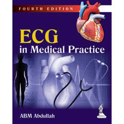 ECG IN MEDICAL PRACTICE, 4/E -Abdullah-jayppe-UNIVERSAL BOOKS